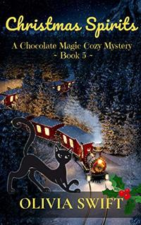 Christmas Spirits: A Chocolate Magic Cozy Mystery