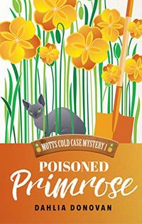Poisoned Primrose (Motts Cold Case Mystery Book 1) - Published on Jul, 2020