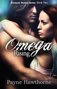 Omega Rising: Alpha Pack Book II (Dormant Desires 2)
