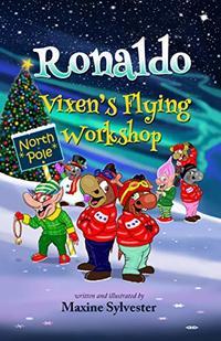 Ronaldo: Vixen's Flying Workshop (Ronaldo the Flying Reindeer Book Book 4)