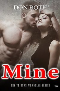 Mine (Tristan Wrangler Series Book 3)