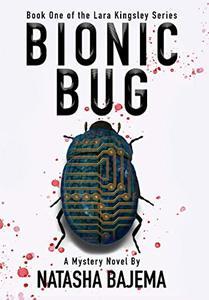Bionic Bug: A Mystery Novel (The Lara Kingsley Series) - Published on Nov, -0001