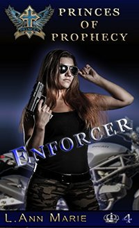 Enforcer: Book Four (Princes of Prophecy 4)