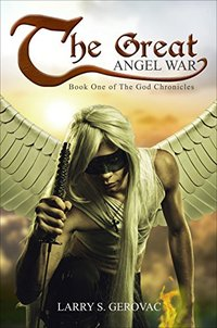 The Great Angel War: Book One of The God Chronicles