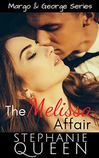 The Melissa Affair: A Sexy New Adult Romance (Margo & George Book 5)