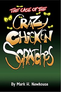 The Case of the Crazy Chickenscratches (Tales of Monstrovia)