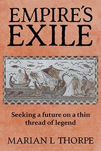 Empire's Exile: A Novel of an Alternative Dark Age - Published on Jul, 2018
