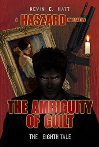 The Ambiguity of Guilt: A Haszard Narrative (The Haszard Narratives Book 8)