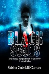 Black Souls: She erased her past only to discover it was all a lie.