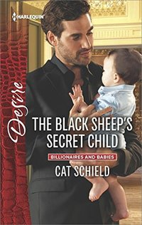 The Black Sheep's Secret Child (Billionaires and Babies)