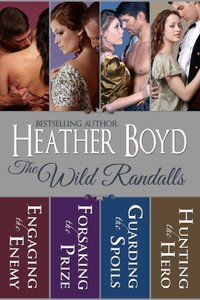 The Wild Randalls Boxed Set: Engaging the Enemy, Forsaking the Prize, Guarding the Spoils, Hunting the Hero - Published on Feb, 2014