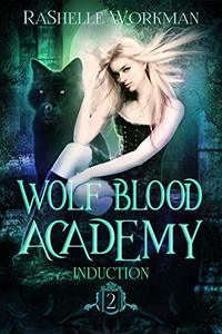 Induction (Wolf Blood Academy Book 2)