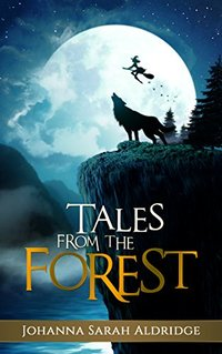 Tales from the Forest: Short Stories, Long Friendships (The Forest Realm)