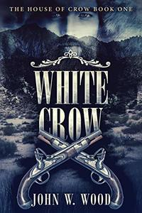 White Crow (The House of Crow Book 1) - Published on Jul, 2018