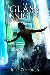 The Glass Knight: High concept, dystopian fantasy.