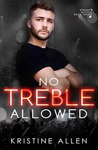 No Treble Allowed: A Straight Wicked Novel