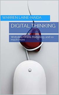 Digital Thinking: Websites, Online Marketing, and so much more