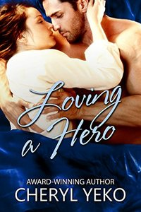Loving A Hero: Hero Series Book 3