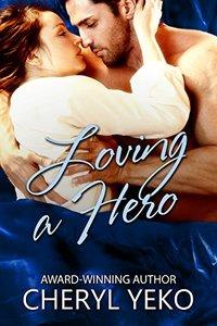 Loving A Hero: Hero Series Book 3