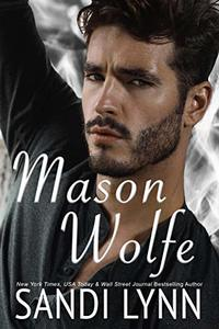 Mason Wolfe (Wolfe Brothers Series, Book Three)
