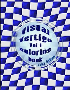 Visual Vertigo: Optical Illusions Coloring Book (Illusions by Lisa) (Volume 1)