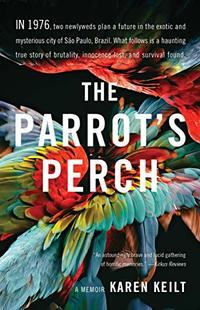 The Parrot's Perch: A Memoir