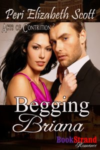 Begging Briana [Acts of Contrition 2] (BookStrand Publishing Mainstream)