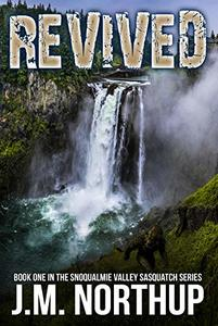 Revived (Snoqualmie Valley Sasquatch Book 1) - Published on Jul, 2019