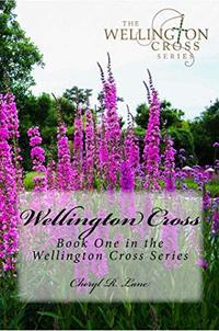 Wellington Cross (Wellington Cross Series Book 1) - Published on Dec, 2012