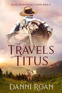 The Travels of Titus: Tales from Biders Clump: Book 8