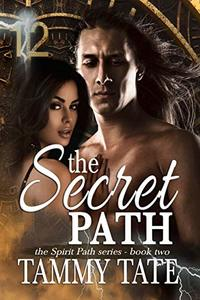 The Secret Path: The Spirit Path Series - Book 2