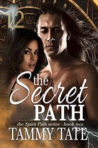 The Secret Path: The Spirit Path Series - Book 2