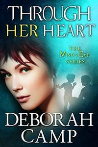 Through Her Heart (Mind's Eye Book 6)