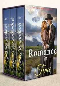 Romance in Time Collection: A Historic Western Time Travel Romance (Oregon Trail Time Travel Romances Book 4)