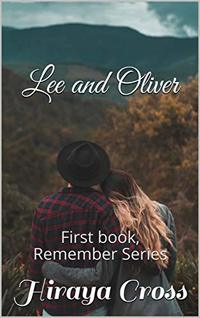 Lee and Oliver: First book, Remember Series - Published on May, 2020