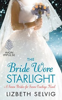 The Bride Wore Starlight: A Seven Brides for Seven Cowboys Novel