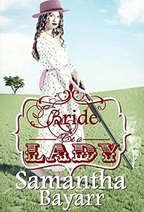 Mail Order Bride: Bride be a Lady: Christian Historical Western Romance (Western Mail Order Brides Book 6)