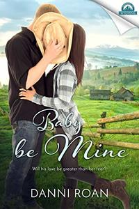 Baby Be Mine (Whispers in Wyoming Book 19)