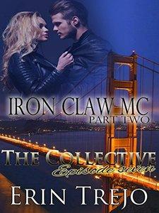 Iron Claw MC Part 2- The Collective-Season one Episode seven