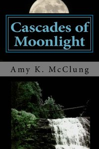 Cascades of Moonlight (The Parker Harris Series Book 1)