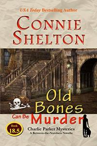 Old Bones Can Be Murder: Charlie Parker Mysteries: A Between-the-Numbers Novella (Charlie Parker Mysteries, Book 18.5)