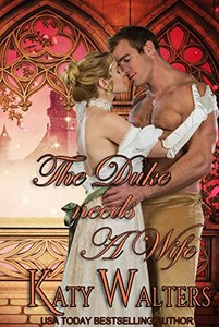 The Duke needs a Wife: The Belles of Bath