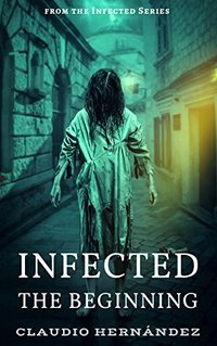 Infected, the beginning