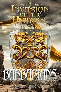 Invasion of the Ortaks: Book 5 Barbarians