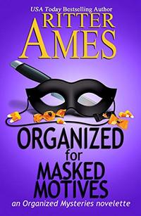 Organized for Masked Motives (Organized Mysteries Book 5)