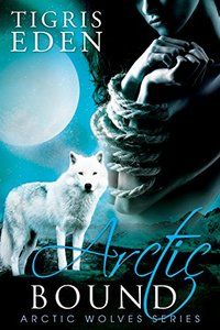 Arctic Bound (Arctic Wolves Book 1)