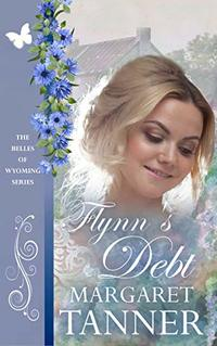 Flynn's Debt (The Belles of Wyoming Book 25) - Published on Sep, 2019