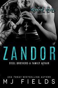 Zandor: Steel Brothers- A Family Affair (A Men of Steel Book 3) - Published on Jan, 2014