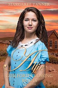 Alfie (Guilford Crossing Brides Book 3)