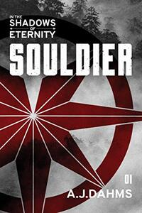 Souldier (In the Shadows of Eternity Book 1)
